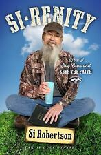 Si-renity: How I Stay Calm and Keep the Faith, Robertson, Si, New Book