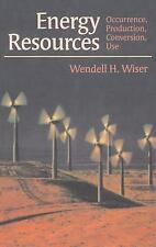 Energy Resources : Occurrence, Production, Conversion, Use