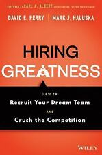 Hiring Greatness : How to Recruit Your Dream Team and Crush the Competition...
