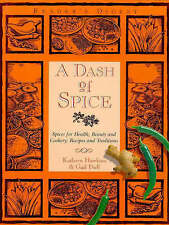 A Dash of Spice: Spices for Health, Beauty and Cookery - Recipes and Traditions