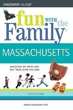 Massachusetts : Hundreds of Ideas for Day Trips with the Kids by Marcia...