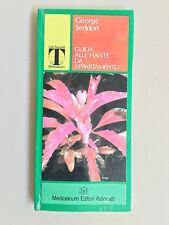 Guida alle piante da appartamento  di George Seddon Ed. Mediolanum 1990