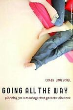 Going All the Way: Preparing for a Marriage That Goes the Distance