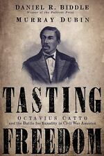 Tasting Freedom: Octavius Catto and the Battle for Equality in Civil W-ExLibrary