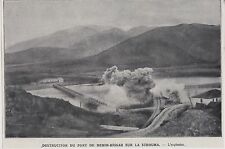 1916  --  MACEDOINE  DESTRUCTION DU PONT DE DEMIR HISSAR SUR LA STROUMA   3G341