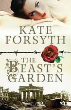 The Beast's Garden by Kate Forsyth PB 2016 LIKE NEW!