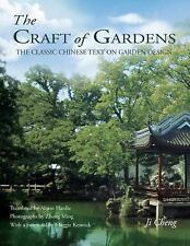 Excellent, The Craft of Gardens: The Classic Chinese Text on Garden Design, Chen