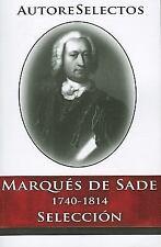 Marques de Sade: 1740-1814 Seleccion = Marques de Sade Autore Selectos Spanis