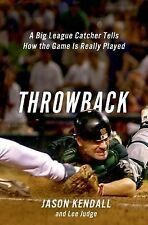 Throwback : A Big League Catcher Tells How the Game Is Really Played by Jason...