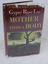 Gypsy Rose Lee  MOTHER FINDS A BODY  The World Publishing Company, Ohio  c1942