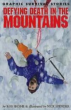 Defying Death in the Mountains (Graphic Survival Stories)