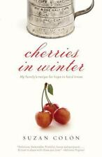 Cherries in Winter: My Family's Recipe for Hope in Hard Times Colon, Suzan Pape
