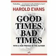 Good Times, Bad Times: With a New Preface by the Author, Evans, Sir Harold, New
