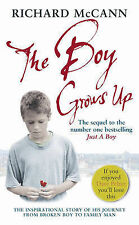The Boy Grows Up: The Inspirational Story of His Journey from Broken Boy to Fami