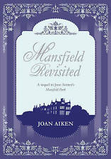 Mansfield Revisited by Joan Aiken (Hardback, 2013)