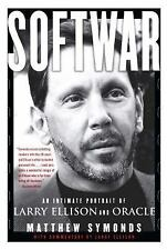 Softwar : An Intimate Portrait of Larry Ellison and Oracle by Matthew Symonds...