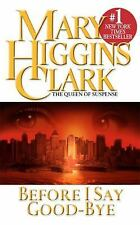 Before I Say Good-Bye by Mary Higgins Clark (2001, Paperback, Reprint) 1
