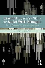 Essential Business Skills for Social Work Managers: Tools for Optimizing...