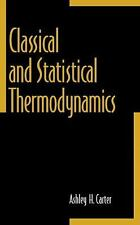 Classical and Statistical Thermodynamics by Carter, Ashley H.