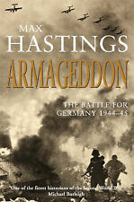 Armageddon : The Battle for Germany, 1944-1945, Hastings, Max, New Book