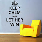 Keep Calm & Let Her Win Decal Vinyl Wall Sticker Art Home Sayings Popular