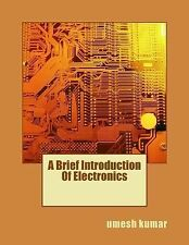 A Brief Introduction of Electronics by umesh kumar (2014, Paperback)