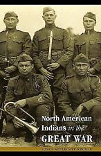 Studies in War, Society, and the Militar: North American Indians in the Great...