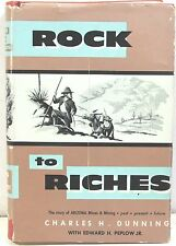 Rock to Riches The Story of Arizona Mines & Mining Past Present & Future  Signed