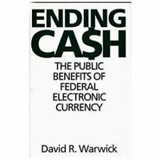 Ending Cash: The Public Benefits of Federal Electronic Currency
