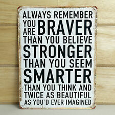 BE- BRAVER INSPIRATIONAL QUOTE METAL PLAQUE VINTAGE WALL RETRO SHABBY CHIC SIGN