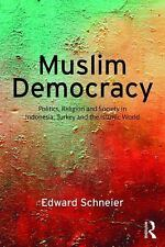 Muslim Democracy : Politics, Religion and Society in Indonesia, Turkey and...