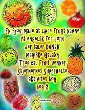 En Sjov Måde at lære Frugt Navne På Engelsk for Børn der Taler DANSK Magical...