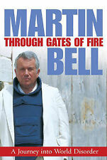 MARTIN BELL - Through Gates Of Fire H/B D/J 1st Edn Journalism War Reporting