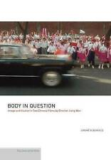 Body in Question – Image and Illusion in Two Chinese Films by Director Jia