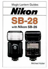 Magic Lantern Guides®: Nikon Sb-28 Huber, Michael Paperback