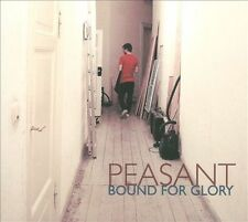 Peasant - Bound for Glory CD 2012 NEW SEALED [Digipak] CHEAP!