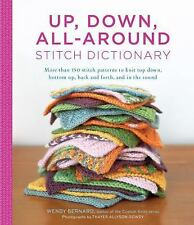 Up, Down, All-Around Stitch Dictionary: More than 150 stitch patterns to knit to