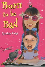Born to be Bad by Cynthia Voigt (Paperback, 2001)