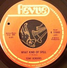 Northern Soul 45 Tony Borders What kind of spell / I met her in church Revue