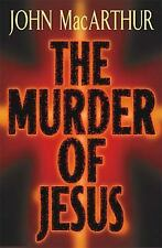 The Murder of Jesus MacArthur, John F. Hardcover