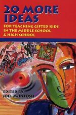 20 More Ideas : For Teaching Gifted Kids in the Middle School and High School...