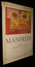 MANFREDI, 16 tempere presentate da Guido Ballo - Galleria del Milione