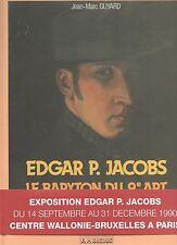 Edgar P. Jacobs le Baryton du 9e Art. GUYARD. 1990. EO. Etat neuf