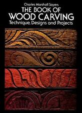The Book of Wood Carving: Technique, Designs and Projects-ExLibrary