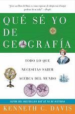 Que Se Yo de Geografia: Todo lo que Necesitas Saber Acerca del Mundo (Spanish E