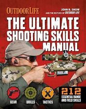The Ultimate Shooting Skills Manual : 332 Recreational Shooting Tips by The...