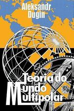 Teoria Do Mundo Multipolar by Aleksandr Dugin (2012, Paperback)