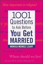 1001 Questions to Ask Before You Get Married by Monica Mendez Leahy (2004,...