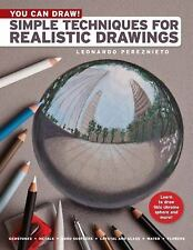 You Can Draw! : Simple Techniques for Realistic Drawings by Leonardo...