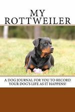 Blank Journals: My Rottweiler : A Dog Journal for You to Record Your Dog's...